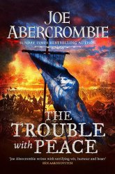 The Trouble With Peace: The Age of Madness #2 - Joe Abercrombie