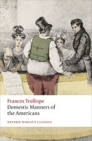 Domestic Manners of the Americans (oxford World´s Classics New Edition)