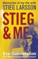 STIEG AND ME: MEMORIES OF MY LIFE WITH STIEG LARSSON