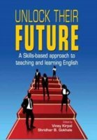 Unlock Their Future A Skills-Based Approach to Teaching & Learning English