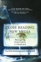 Close Reading New Media: Analyzing Electronic Literature