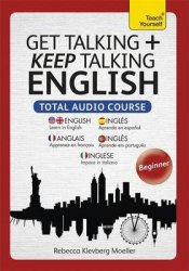 Get Talking and Keep Talking English Total Audio Course (Audio Pack) the Essential Short Course for Speaking and Understanding with Confidence