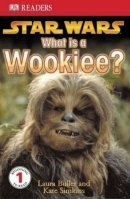 DK Readers 1 Star Wars What Is a Wookiee?