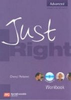 JUST RIGHT ADVANCED WORKBOOK WITH KEY