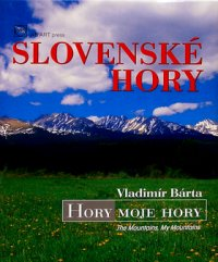 Slovenské hory - Hory moje hory The Mountains, My Mountains