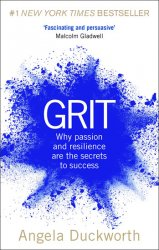 Grit : Why Passion and Resilience are the Secrets to Success - Angela Duckworth