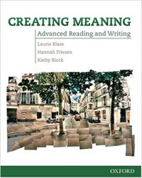 Creating Meaning Advanced Readig & Writing (american English) - Laurie Blass