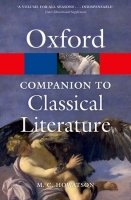 THE OXFORD COMPANION TO CLASSICAL LITERATURE Third Edition