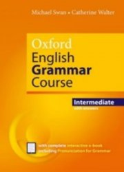 Oxford English Grammar Course Intermediate with Answers - Michael Swan;Catherine Walter