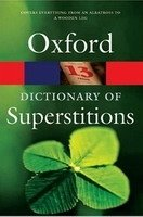 OXFORD DICTIONARY OF SUPERSTITIONS Revised Edition (Oxford Paperback Reference)