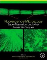 Fluorescence Microscopy : Super-Resolution and Other Novel Techniques