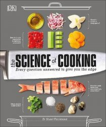 The Science of Cooking : Every Question Answered to Perfect your Cooking - Stuart Farrimond