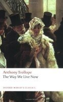 THE WAY WE LIVE NOW (Oxford World´s Classics New Edition)