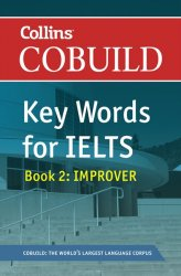 COBUILD Key Words for IELTS: Book 2 Improver IELTS 5.5-6.5 (B2+)