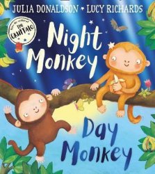 Night Monkey, Day Monkey - Julia Donaldson
