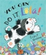 YOU CAN DO IT, LOLA!