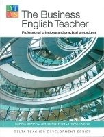 DELTA TEACHER DEVELOPMENT SERIES: THE BUSINESS ENGLISH TEACHER