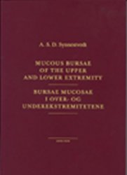 Mucous Bursae of the Upper and Lower Extremity - Bursae Mucosae I Over- Og Underekstremitetene - Bursae Mucosae I Over- Og Underekstremitetene - A. S. D. Synnestvedt
