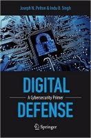 Digital Defense : A Cybersecurity Primer