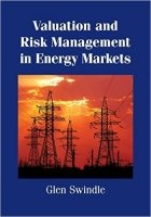 Valuation and Risk Management in Energy Markets