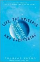 Life, Universe and Everything (Hitchhikers Guide 3)