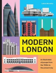 Modern London : An illustrated tour of London's cityscape from the 1920s to the present day - Lukáš Novotný