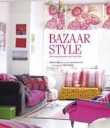 BAZAAR STYLE: DECORATIING WITH MARKET AND VINTAGE FINDS
