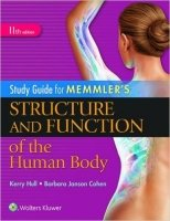 Study Guide for Memmler's Structure and Function of the Human Body, 11th Ed.