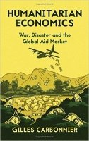 Humanitarian Economics : War, Disaster and the Global Aid Market