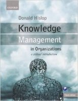 Knowledge Management in Organizations : A Critical Introduction 3rd Ed.