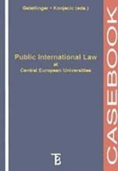 Public International Law at Central European Universities Casebook - Michael Geistlinger