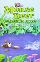 OUR WORLD Level 3 READER: MOUSE DEER IN THE RAINFOREST