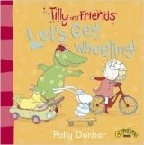 Tilly and Friends: Let's Get Wheeling!