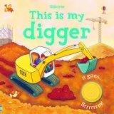 This is My Digger (Touchy-Feely Board Books)