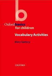 Oxford Basics for Children Vocabulary Activities - Mary Slattery