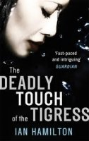 THE DEADLY TOUCH OF THE TIGRESS (THE AVA LEE SERIES)