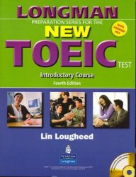 Longman Preparation Series for the New TOEIC Test - Introductory Course (with Answer Key), with Audio Cd and Audioscript 4th Revised edition