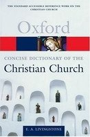 OXFORD CONCISE DICTIONARY OF THE CHRISTIAN CHURCH Revised Edition (Oxford Paperback Reference)