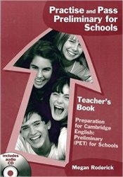 Practise and Pass Preliminary for Schools Teacher´s Book with Audio CD