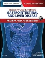 Sleisenger and Fordtran's Gastrointestinal and Liver Disease Review and Assessment, 10th Ed.