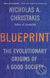 Blueprint : The Evolutionary Origins of a Good Society - Nicholas A. Christakis