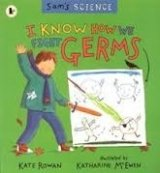 SAMS SCIENCE: I KNOW HOW WE FIGHT GERMS