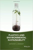 Plastics and Environmental Sustainability : Fact and Fiction