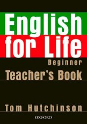 English for Life Beginner Teacher´s Resource Pack - Tom Hutchinson