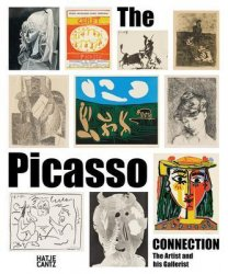 The Picasso Connection : The Artist and his Gallerist