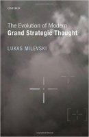 The Evolution of Modern Grand Strategic Thought