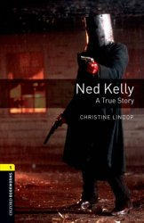 Oxford Bookworms Library 1 Ned Kelly (New Edition) - Christine Lindop