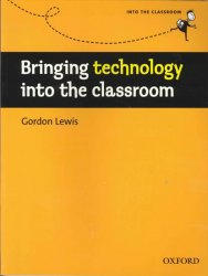 Into The Classroom Bringing Technology Into the Classroom - George Lewis