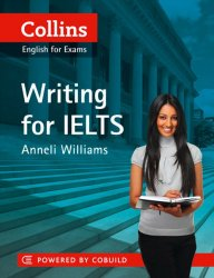 Collins English for Exams: Writing for Ielts IELTS 5-6+ (B1+)