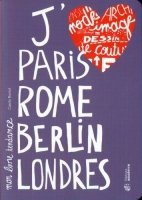 J´aime Paris Rome Berlin Londres
